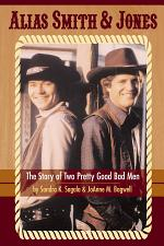 Alias Smith and Jones_ The Story of Two Pretty Good Bad Men