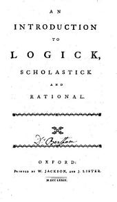 An Introduction to Logick, Scholastick and Rational