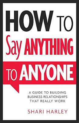 How to Say Anything to Anyone