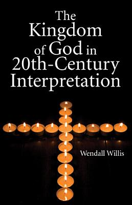 Kingdom of God in 20th Century Interpretation PDF