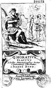 Quinti Horatii Flacci Poemata, scholiis, sive, Annotationibus, quæ brevis commentarii vice esse possint