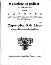 Wederlegging-gedicht, van het lasterschrift, genaemt, Verhael van 't voornaemste 't gene dezen staet sedert eenige jaren is overgekomen: een onpartydige bedenkinge over des zelfs tegenwoordige constitutie, Volume 1