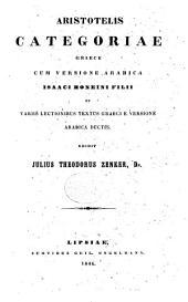 Aristotelis Categoriae: Graece cum versione Arabica Isaaci Honeini filii et variis lectionibus textus Graeci e versione Arabica ductis