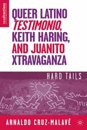 Queer Latino Testimonio, Keith Haring, and Juanito Xtravaganza: Hard Tails