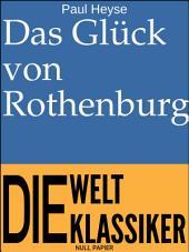 Das Glück von Rothenburg: Novelle