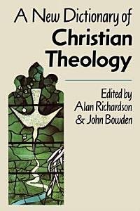 A New Dictionary of Christian Theology Book