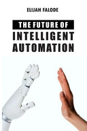The Future of Intelligent Automation
