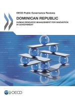 OECD Public Governance Reviews Dominican Republic  Human Resource Management for Innovation in Government PDF