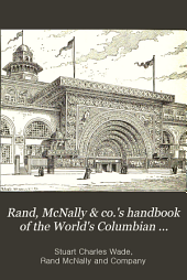 Rand, McNally & Co.'s Handbook of the World's Columbian Exposition