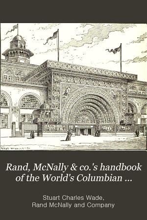 Rand  McNally   Co  s Handbook of the World s Columbian Exposition PDF