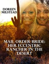 Mail Order Bride – Her Eccentric Rancher In the Desert