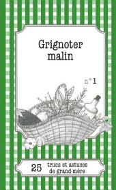 Grignoter malin: 25 trucs et astuces de grand-mère