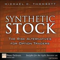 Synthetic Stock  the Risk Alternative for Option Traders PDF