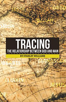 Tracing the Relationship Between God and Man