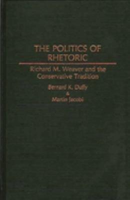 The Politics of Rhetoric