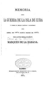 Contestación á la memoria publicada por el Señor marqués de la Habana sobre su último mando en Cuba