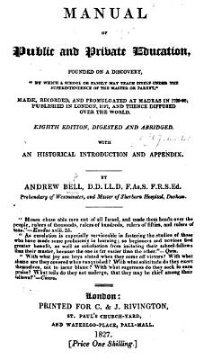 Manual of Public and Private Education  founded on a discovery     By which a school or family may teach itself under the superintendence of the Master or parent        Eighth edition  of    Instructions for Conducting a School  through the agency of the Scholars themselves      digested and abridged  etc PDF