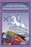 Astral High Magic  De Imaginibus of Thabit Ibn Qurra