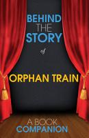 Orphan Train   Behind the Story PDF