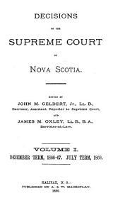 Decisions of the Supreme Court of Nova Scotia: Volume 1