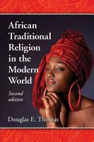 African Traditional Religion in the Modern World  2d ed  PDF