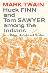 Huck Finn and Tom Sawyer among the Indians: And Other Unfinished Stories, Edition 2