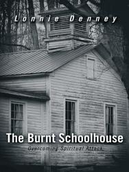The Burnt Schoolhouse Book PDF