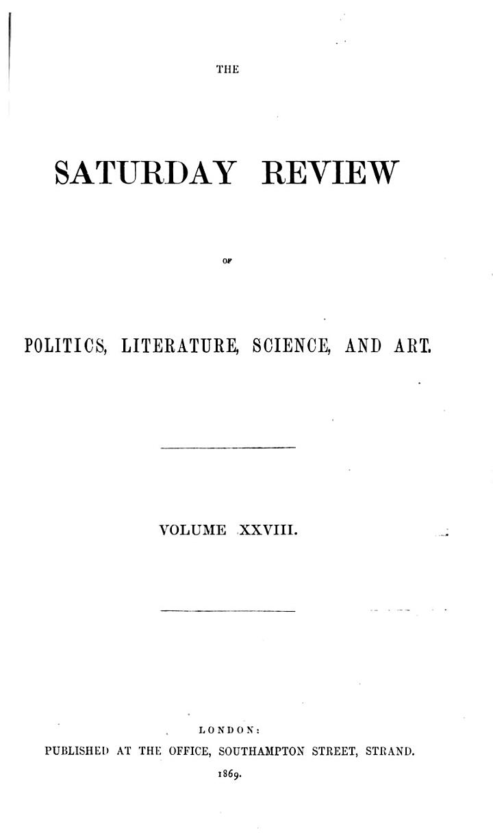 The Saturday Review of Politics, Literature, Science, Art, and Finance