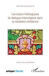 Les enjeux théologiques du dialogue interreligieux dans la révélation chrétienne