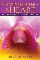Sex and the Intelligence of the Heart PDF