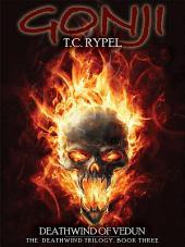 Gonji: Deathwind of Vedun: The Deathwind Trilogy, Book Three