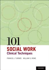 101 Social Work Clinical Techniques