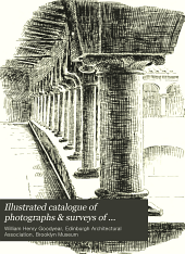 Illustrated Catalogue of Photographs & Surveys of Architectural Refinements in Medieval Buildings: Lent by the Brooklyn Museum of Arts and Sciences