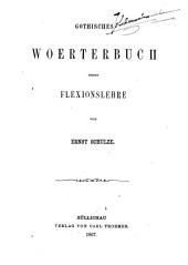 Gothisches Woerterbuch: nebst Flexionslehre