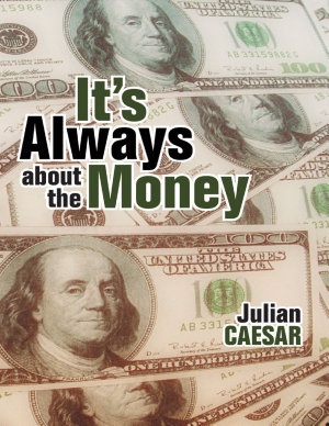 It   s Always About the Money