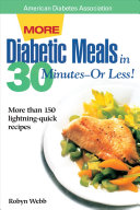 More Diabetic Meals in 30 Minutes   Or Less  PDF