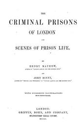 The Criminal Prisons of London: And Scenes of Prison Life