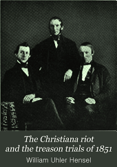 The Christiana Riot and the Treason Trials of 1851: An Historical Sketch