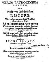 Verum Patrocinium Pauperum: d. ist: Ob ein Zins-Verkäufer ... die underdessen verfallne Zins ... zu bezahlen schuldig seye