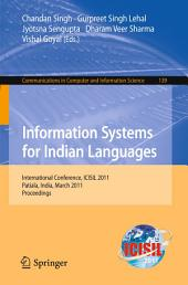 Information Systems for Indian Languages: International Conference, ICISIL 2011, Patiala, India, March 9-11, 2011. Proceedings