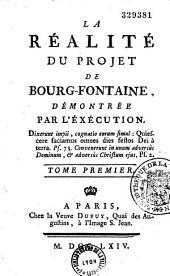 La Réalité du projet de Bourg-Fontaine, démontrée par l'éxécution