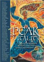 Peak Vitality: Raising the Threshold of Abundance in Our Material, Spiritual and Emotional Lives