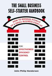 The Small Business Self-Starter Handbook: How to Manage Pitfalls of a Small Business Start-up