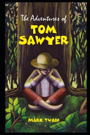 The Adventures of Tom Sawyer By Mark Twain The New Annotated Fiction PDF