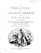 A treatise on Ancient Armour and weapons, illustrated, etc. (Supplement.).