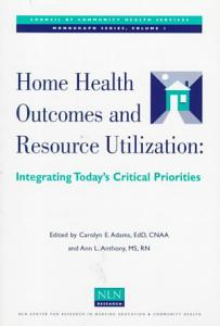 Home Health Outcomes and Resource Utilization Book