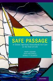 Safe Passage: A Global Spiritual Sourcebook for Care at the End of Life
