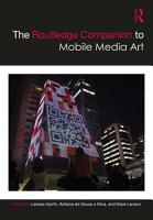 The Routledge Companion to Mobile Media Art PDF