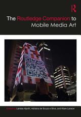 The Routledge Companion to Mobile Media Art PDF