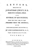 Letters, Written by Jonathan Swift, D.D. Dean of St. Patrick's, Dublin. And Several of His Friends